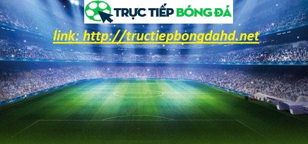 Tường thuật trực tiếp bóng đá hôm nay_tructiepbongdahd.net