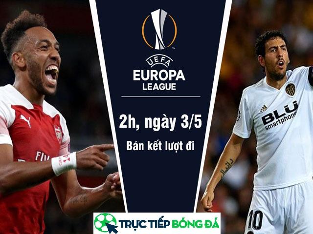 Trực tiếp bóng đá Arsenal & Valencia 02h00 ngày 3/5_tructiepbongdahd.net